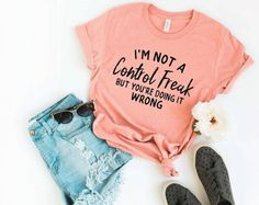 I\'m not a control freak but you\'re doing it wrong... Rcastic shirt... Nny mom shirt... Nny graphic tee... Nny gifts... Nny gifts for mom.
