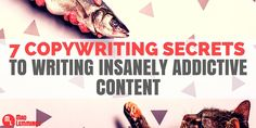 7 Copywriting Secrets To Writing Insanely Addictive Content - http://madlemmings.com/2016/03/15/copywriting-secrets-engagement/