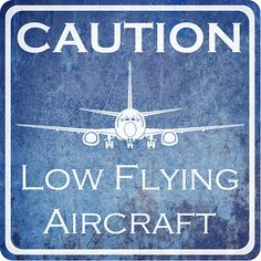 "Vintage Aviation Hangar Sign - Caution Low Flying Aircraft, 10x10"" Print"