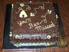 """Going Away Cake For A Friend With Bumble Bees Honey bees and skelp on a chocolate cake. The second """"e"""" in """"Bee"""" was the. Bumble Bee Honey, Bumble Bees, Honey Bees, Goodbye Cake, Goodbye Party, Going Away Cakes, Going Away Gifts, Retirement Cakes, Retirement Ideas"""