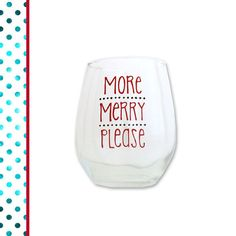 You asked for it, a stemless Holiday Wine Glass