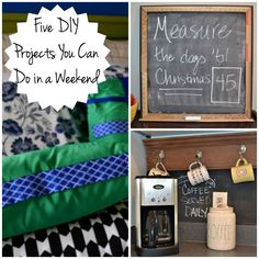 The Friday Five Five Projects You Can Do in a Weekend - http://dogsdonteatpizza.com