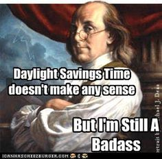 Why yes Benjamin Franklin, yes you are. (My favourite historical person EVER!)
