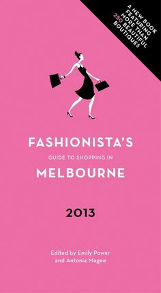 Booktopia has Fashionista's Guide to Shopping in Melbourne by Emily Power. Buy a discounted Paperback of Fashionista's Guide to Shopping in Melbourne online from Australia's leading online bookstore.