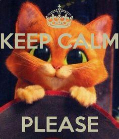 Keep calm please