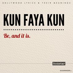 Kun faya kun You've Been Singing These Popular Bollywood Songs But Do You Know What They Mean? Urdu Words With Meaning, Songs With Meaning, Urdu Love Words, Hindi Words, One Word Quotes, Song Quotes, New Quotes, Life Quotes, Inspirational Quotes