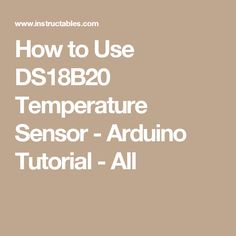 How to Use DS18B20 Temperature Sensor - Arduino Tutorial - All