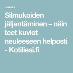 Silmukoiden jäljentäminen – näin teet kuviot neuleeseen helposti - Kotiliesi.fi Knitting Charts, Knitting Patterns, Crochet Art, Ravelry, Diy And Crafts, Weaving, Embroidery, Stitch, Tips