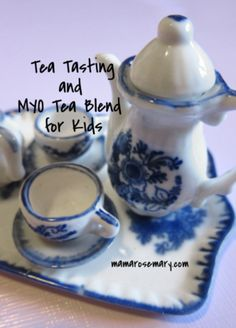 Tea Tasting & MYO Herbal Tea For Kids — Mama Rosemary