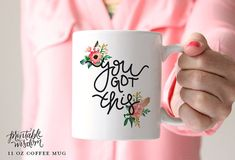 Coffee Mug, Ceramic mug, quote mug, you got this floral feather, Printable Wisdom, unique coffee mug gift coffee, hand lettered calligraphy