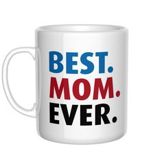 Best. Mom. Ever.