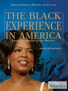 Buy The Black Experience in America: From Civil Rights to the Present by Britannica Educational Publishing, Jeff Wallenfeldt and Read this Book on Kobo's Free Apps. Discover Kobo's Vast Collection of Ebooks and Audiobooks Today - Over 4 Million Titles! African American History Month, African American Studies, African History, African American Women, African Americans, Local Library, Equal Rights, History Facts, Civil Rights