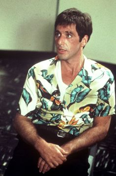 Al Pacino from the movie Scarface. This gangster loves his Hawaiian Shirts.
