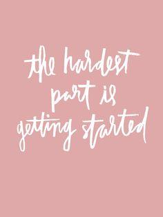 Just get started. #motivation #inspiration