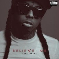 Lil Wayne Believe Me (Feat Drake)(Chopped Mix By YoungRich) by DJYOUNGRICH on SoundCloud