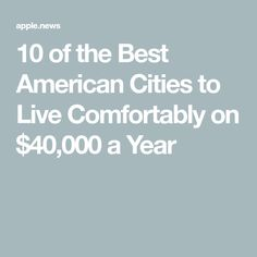 10 of the Best American Cities to Live Comfortably on $40,000 a Year Retirement Financial Planning, Retirement Strategies, Retirement Ideas, Best Places To Retire, Real Estate Information, Earn Money From Home, Travel And Leisure, Ways To Save, Travel Usa