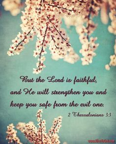 2 Thessalonians 3:3...More at http://beliefpics.christianpost.com/
