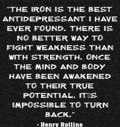 """""""The iron is the best antidepressant I have ever found."""""""