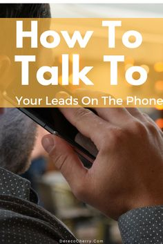 How To Talk To Your Home Based Business Leads On The Phone