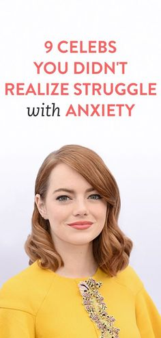 9 Celebs You Didn't Realize Struggle With Anxiety