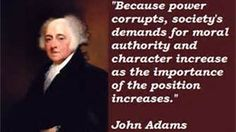 John Adams Quote Pictures president adams quote power corrupts and therefore the need John Adams Quote. Here is John Adams Quote Pictures for you. John Adams Quote john adams quote the american revolution new social studies. Founding Fathers Quotes, Father Quotes, John Quincy Adams Quotes, President Quotes, War Quotes, History Quotes, Powerful Quotes, Morals, Picture Quotes