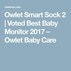 Owlet Smart Sock 2   Voted Best Baby Monitor 2017    – Owlet Baby Care