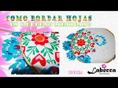 Como Bordar Hojas en Punto Relleno Mexicano by Labecca | Colección No3 - YouTube