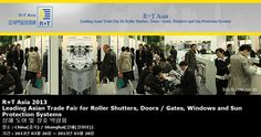 R+T Asia 2013 Leading Asian Trade Fair for Roller Shutters, Doors / Gates, Windows and Sun Protection Systems 상해 도어 및 창호 박람회