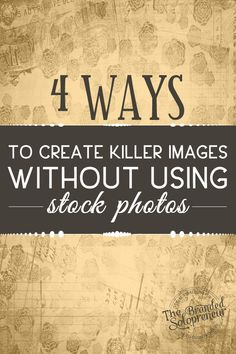 4 Ways To Create Shareable Images Without Using Stock Photography. Photography ideas for the blog.