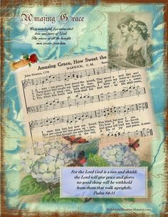 Amazing Grace - Composed in the 1779, this hymn is probably the most popular hymn in the English language.  John Newton was a slave trader before coming to Christ.  We are all sinners who have a choice to be saved by God's GRACE.     ~~Little Birdie Blessings~~