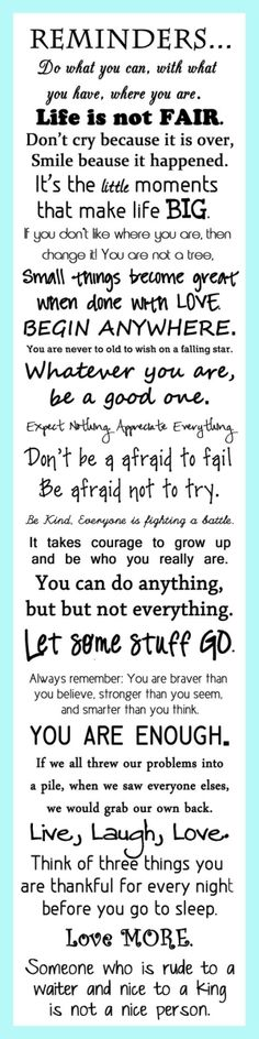 Words of wisdom THIS IS SO GOOD...I need to print this off put it in a frame and READ it EVERYDAY!!! Along with most of the other quotes on Pintrest LOL