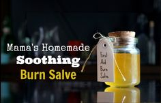 Mama's Homemade Soothing Burn Salve: works better than antibiotic creams