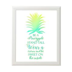 Pineapple Wall Art Be A Pineapple Stand Tall Wear A Crown And