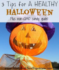3 Tips to A Healthy Halloween Plus Non-GMO Candy Guide! @Healy Real Food Vegetarian