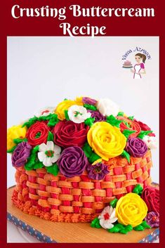 Spring Buttercream Basket of Flowers Cake Tutorial - Mothers Day Cake. How to Make Buttercream Flowers Buttercream flowers can elevate a simple cake to an impressive work of art in merely minutes. Making buttercream flowers is simple and easy if you have Stiff Buttercream Frosting Recipe, Best Buttercream, Fondant Icing, Buttercream Flowers, Frosting Recipes, Fondant Recipes, Homemade Frosting, Icing Flowers, Frosting Tips