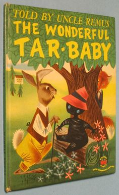 The Wonderful Tar-Baby by Uncle Remus hardcover picture book 1952 GVC. Please refer to website for price and details. Uncle Remus, African American Literature, Song Of The South, Wonder Book, Little Golden Books, Vintage Children's Books, Love Book, Book Worms, Childhood Memories