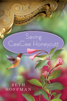 Saving ceecee Honeycutt by Beth Hoffman--sweet southern story--very enjoyable read that celebrates the healing powers of being surrounded by women.#books #good reads #beach reads