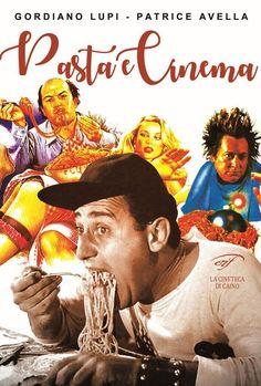 """PIOMBINO. Esce questo fine settimana il libro di Gordiano Lupi e Patrice Avella """"Pasta e cinema"""" Edizioni Il Foglio. I capitoli scorrono veloci in una perfetta alternanza di film sapientemente..."""