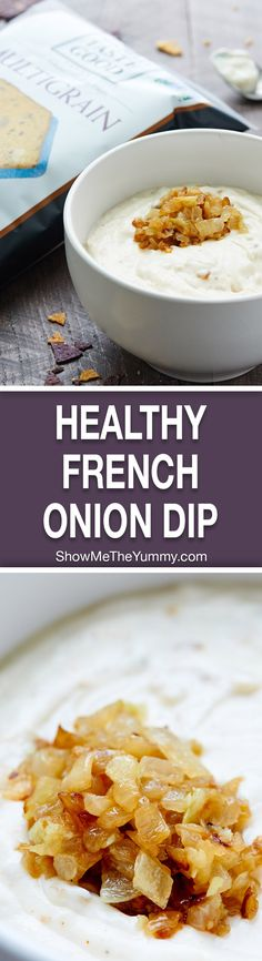 This Healthy French Onion Dip Recipe is lightened up w/ non fat greek yogurt, olive oil mayo, & is full of yummy spices! The perfect dip for your chips! showmetheyummy.com #healthy #frenchoniondip #spon #foodshouldtastegood @foodshouldtastegood