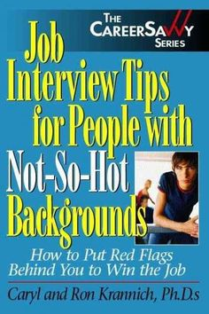 Job Interview Tips for People With Not-So-Hot Backgrounds: How to Put Flags Behind You to Win the Job