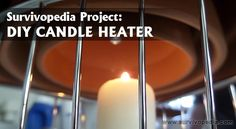 Keep your family well fed and warm with this homemade candle heater via Survivopedia. Diy Candle Heater, Diy Heater, Camping Survival, Survival Tips, Survival Skills, Outdoor Survival, Homemade Candles, Diy Candles, Emergency Supplies
