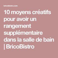 10 moyens créatifs pour avoir un rangement supplémentaire dans la salle de bain | BricoBistro