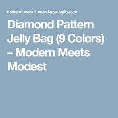 Diamond Pattern Jelly Bag (9 Colors) – Modern Meets Modest