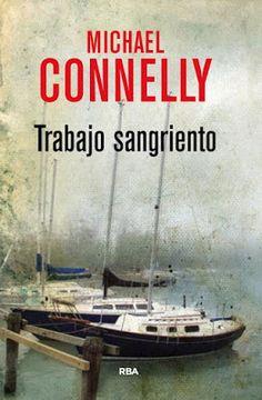 CRUCE DE CABLES: Trabajo sangriento/ Michael Connelly