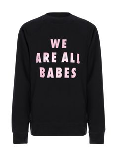 The new addition to our Brunette the label collection a We Are All Babes Sweatshirt, find it on Fashercise.com now!
