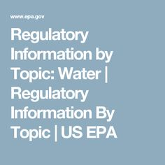 Regulatory Information by Topic: Water | Regulatory Information By Topic | US EPA