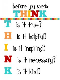 before you speak THINK.... good words from the peaceful birth project (peaceful birth and peaceful parenting)