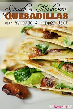 Spinach and Mushroom Quesadillas with Avocado and Pepper Jack Cheese ~ meatless dinner idea for Lent or any night Mexican Food Recipes, Vegetarian Recipes, Cooking Recipes, Healthy Recipes, Mexican Dishes, Vegetarian Wraps, Spinach Recipes, Veggie Recipes, Lunch Recipes