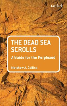 The Dead Sea Scrolls: A Guide for the Perplexed (Paperback)