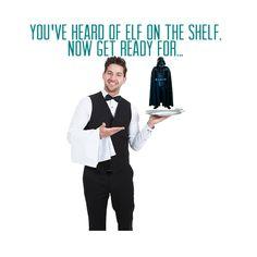 Vader on a waiter  Elf on the shelf dank meme